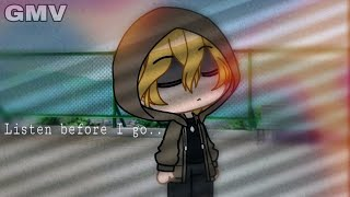 Listen before I go.. | GMV | TW | (blood warning) | for the love of god please read the desc |