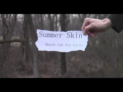 Summer Skin / Death Cab For Cutie (Original Music Video)