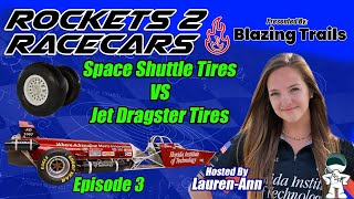Episode 3: Space Shuttle Tires vs Jet Dragster Tires