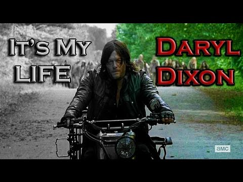 Daryl Dixon | It's My Life | The Walking Dead (Music Video)