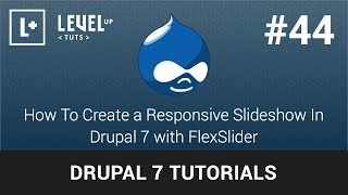 Drupal 7 Tutorials #44 - How To Create a Responsive Slideshow In Drupal 7 with FlexSlider