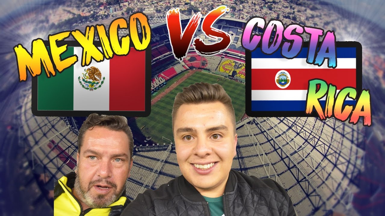 MEXICO VS COSTA RICA | VLOG ESTADIO AZTECA - YouTube
