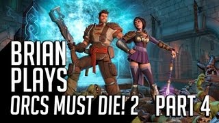 Brian Plays Orcs Must Die! 2 - Part 4