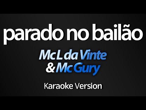 PARADO NO BAILÃO Karaoke  - Mc L da Vinte & Mc Gury
