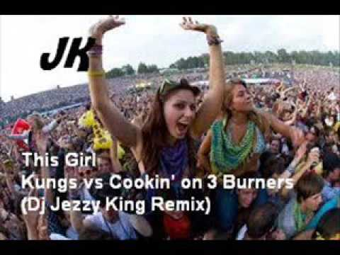 This Girl   Kungs vs Cookin' on 3 Burners Dj Jezzy King Remix