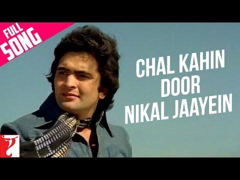 Chal Kahin Door Nikal Jaayein - Full Song | Doosara Aadmi | Rishi Kapoor | Neetu Singh