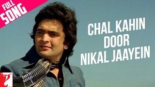 Chal Kahin Door Nikal Jaayein - Full Song - Doosara Aadmi