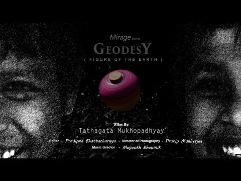 GEODESY (Figure of the earth) TRAILER (Film by Tathagata Mukhopadhyay)