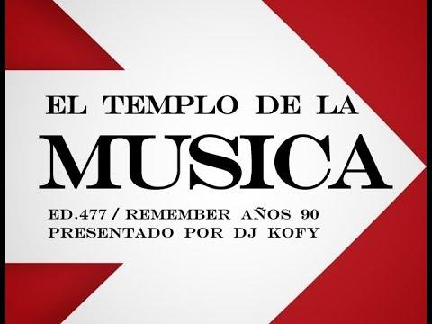 Remember años 90's / El templo de la música Ed. 477 DJ Kofy / Rafa Pastor Old school Radio Show