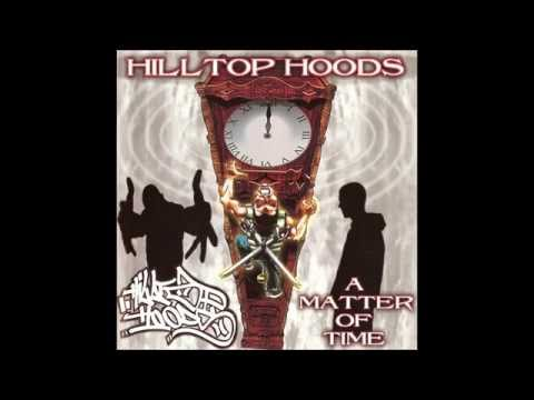 Hilltop Hoods - The Anthem - A Matter of Time - Track 03 (Lyrics Below)