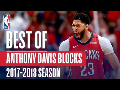 Anthony Davis's Best Blocks of the 2017-2018 NBA Regular Season