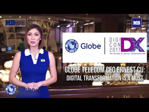Globe Telecom CEO Ernest Cu: Digital Transformation is a mus