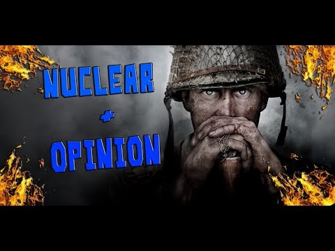 NUCLEAR + OPINION - CALL OF DUTY: WW2