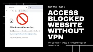 How To Use Blocked Website Without VPN and Proxy