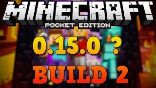 Minecraft PE: 0.15.0 ? Alpha Build 2  - LÜTFEN DİKKAT !