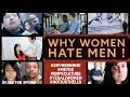 MALE WAR ON WOMEN - Don't Women Have Every Right to Hate Men?