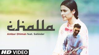 Challa: Ambar Dhiman, Satinder (Full Song) Anand Sharma | Latest Punjabi Songs 2019