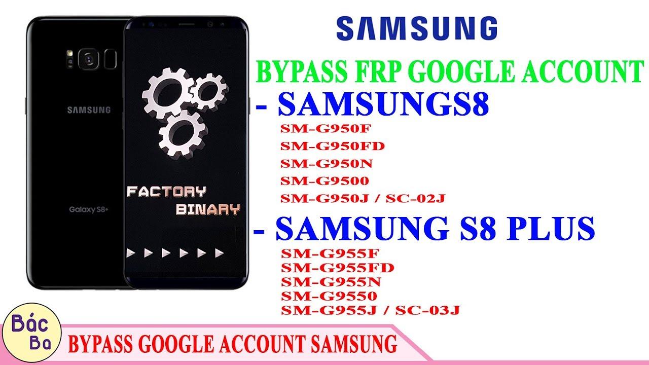 Bypass FRP Samsung S8/S8 plus| G950F G950FD G950N G9500 G950J / SC-02J |  G955F G955FD G955N G9550