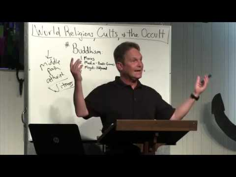 World Religions, Cults & The Occult - Buddhism - Part 5