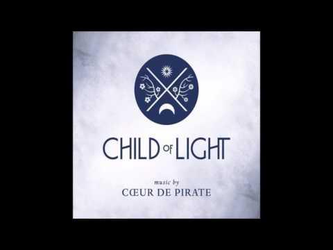 Coeur de Pirate  - Child of Light
