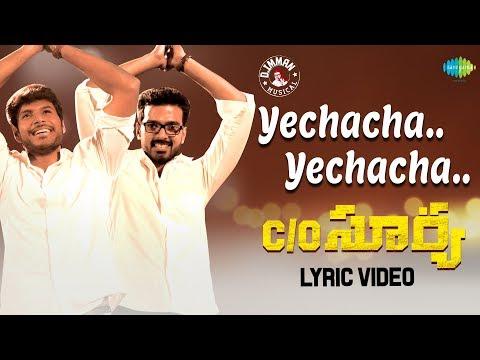 Yechacha Yechacha - Lyric Video | C/O Surya | Sundeep, Mehreen Pirzada | Suseenthiran | D