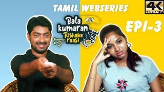 Balakumaran MBA Rishaba Raasi | Episode 3 | Tamil Mini Web Series | Love Marriage Rapsal | 4K