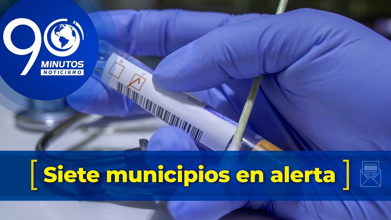 Siete municipios en alerta por covid