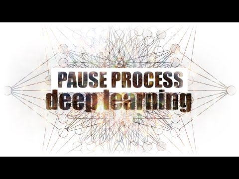 PAUSE PROCESS #49 Le Deep Learning