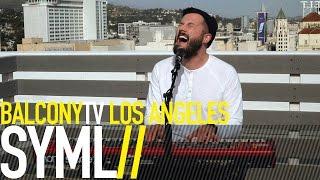 SYML - WHERE'S MY LOVE (BalconyTV)