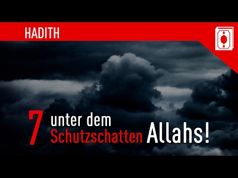 7 unter dem Schutzschatten Allahs! ┇ ᴴᴰ Generation Islam