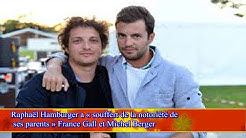 Raphaël Hamburger a « souffert de la notoriété de  ses parents » France Gall et Michel Berger