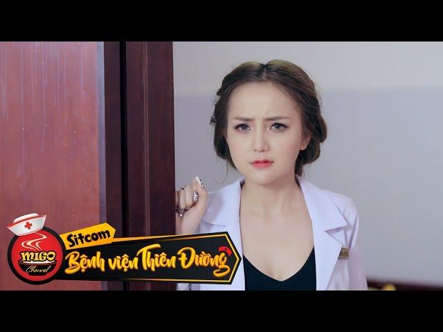 Bệnh Viện Thiên Đường   Tập 7 : Không Yêu Không Ghen (Sitcom Hài 2017)