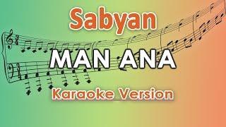 Sabyan - Man Ana (Karaoke Lirik Tanpa Vokal) by regis