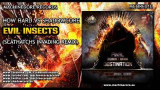 [mcore010] How Hard Vs Shadowcore - Evil Insects (Scathatch