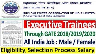 NPCIL Executive Trainees Recruitment 2020 Through GATE ¦¦ NPCIL ET Online Form 2020 ¦¦ NPCIL Vacancy