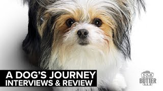 A Dog's Journey Interviews & Review | Dennis Quaid & More | Extra Butter