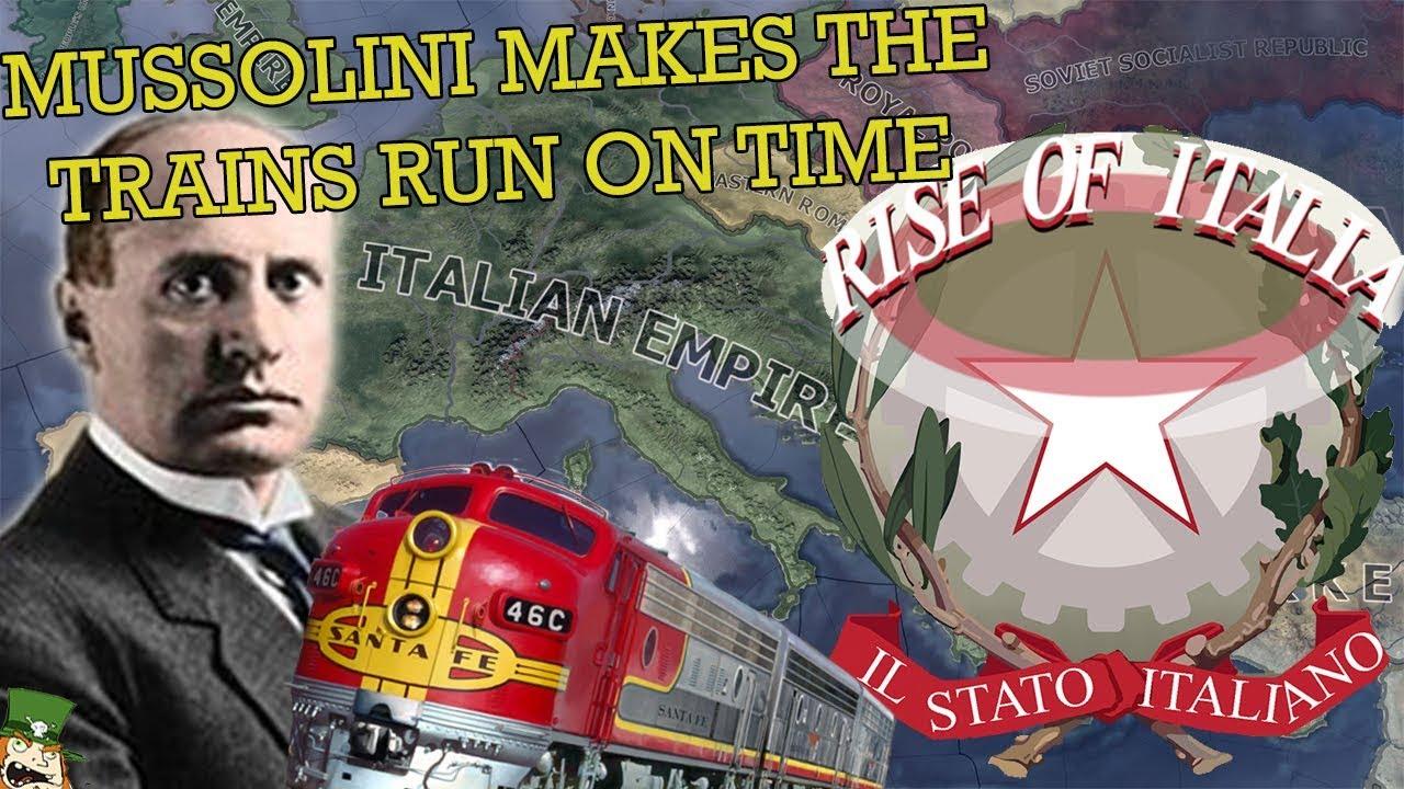 Hearts Of Iron 4 Rise Of Italia Mussolini Makes The Trains Run On Time Youtube