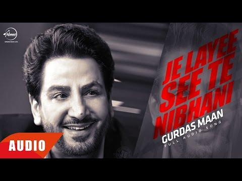 Je Layee See Te Nibani (Audio Song) | Gurdas Maan | Punjabi Audio Song Collection | Speed Records