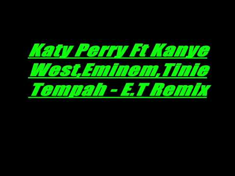 Katy Perry Ft Kanye West,Eminem,Tinie Tempah - E.T