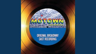 Where Did Our Love Go / Stop! In The Name Of Love (Motown The Musical - Original Broadway Cast...