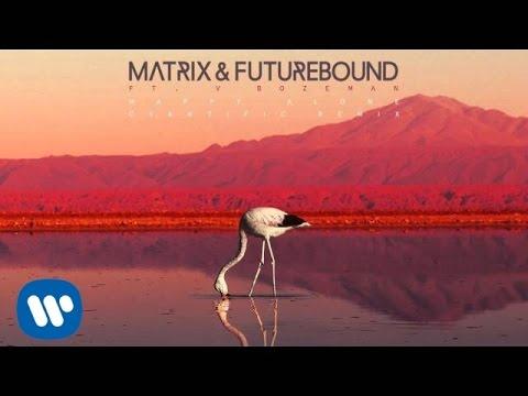 Matrix & Futurebound - Happy Alone (Cyantific Remix)