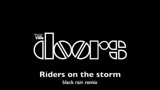 The Doors - Riders on the Storm (black rain remix/dj haji)