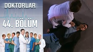 Doktorlar 44. Bölüm