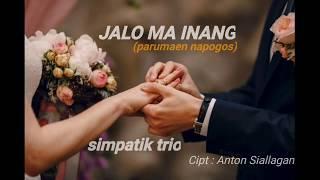 Download JALO MA INANG{parumaen napogos}Simpatik Trio  Lirik