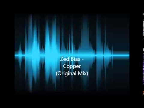 Zed Bias - Copper (Original Mix)