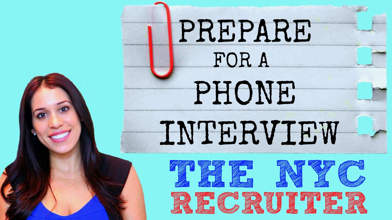 how to prepare for a phone interview the nyc recruiter youtube - How To Prepare For A Phone Interview