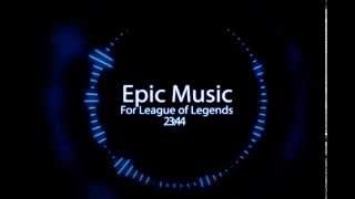 Repeat youtube video WS| Epic Music For League of Legends