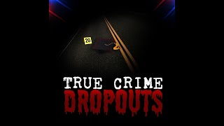 TRUE CRIME DROPOUTS - EP 2: The Watts Family Murders