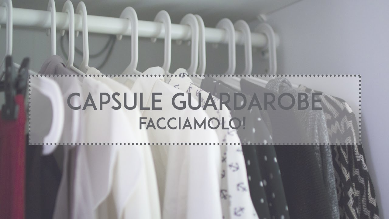 Guardaroba Capsula Cos' Capsule Wardrobe Facciamolo The Bluebird Kitchen