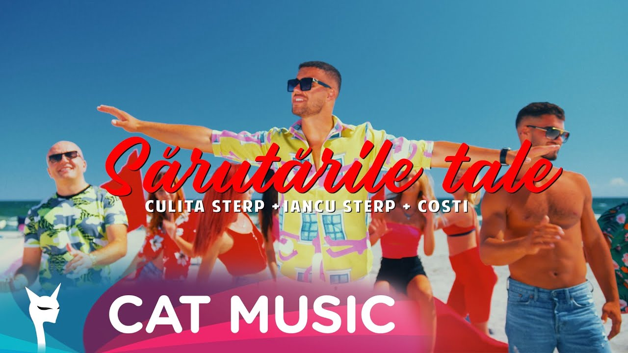 Culita Sterp ☀️ Iancu Sterp 🔥 Costi - Sarutarile Tale (Official Video)